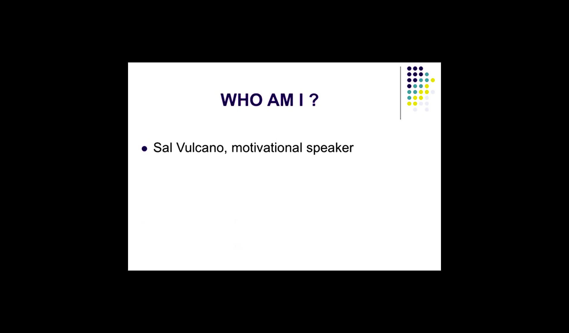 From The Desk Of Sal Vulcano: WHO AM I?